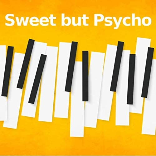 Sweet but Psycho & Piano Tribute Man