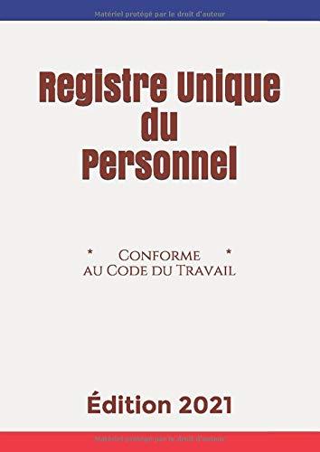 Registre Unique du Personnel: Conforme au Code du Travail