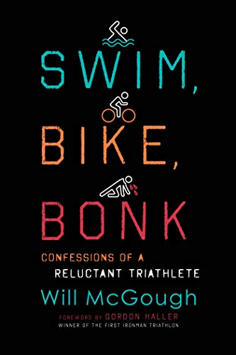 Swim, Bike, Bonk: Confessions of a Reluctant Triathlete