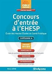 Concours d'entrée à l'EHESP 2015-2016 - Ecole des Hautes Etudes en Santé Publique de Pierre Lièvre