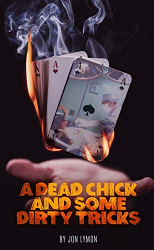 Book: A Dead Chick And Some Dirty Tricks by Jon Lymon