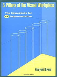 5 Pillars of the Visual Workplace: The Sourcebook for 5S Implementation (For Your Organization!) (Volume 1)