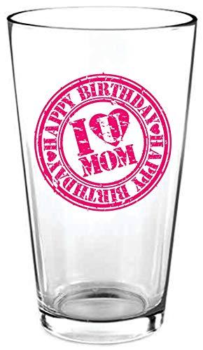Geburtstagsgeschenk für Frauen – I Love U Mom, Happy Birthday Bierglas – perfektes Geburtstagsgeschenk für Mutter 40, 45. oder 50. Geburtstag. Pint-Glas für Mutter, 473 ml
