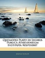 Quomodo Plato in Legibus Publica Atheniensium Instituta Respexerit