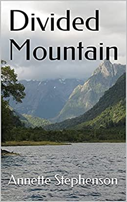 divided mountain by annette stephenson