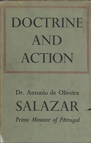 Doctrine and action: Internal and foreign policy of the new Portugal, 1928-1939