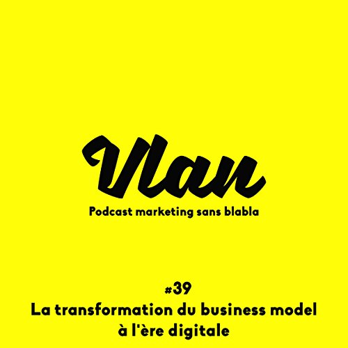 Couverture de La transformation du business model à l'ère digitale avec Eric Ducournau