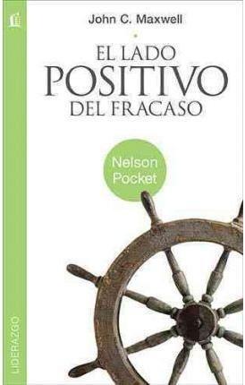 [(El Lado Positivo del Fracaso)] [By (author) John C Maxwell] published on (May, 2011)