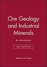 Ore Geology and Industrial Minerals: An Introduction (Geoscience Texts)
