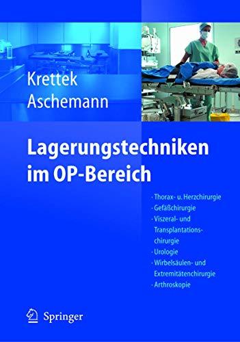Lagerungstechniken im Operationsbereich: Thorax- und Herzchirurgie - Gefäßchirurgie - Viszeral- und Transplantationschirurgie - Urologie - ... - Kinderchirurgie - Navigation/ISO-C 3D