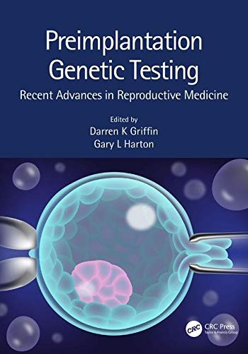 Preimplantation Genetic Testing: Recent Advances in Reproductive Medicine