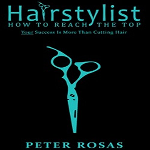 Hairstylist How to Reach the Top audiobook cover art
