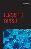 Jenseits Tango: Geschichten vom Saschamanen