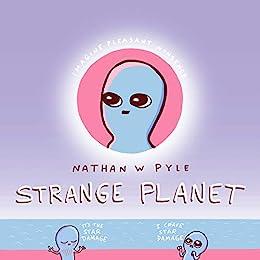 Strange Planet (Strange Planet Series) by [Nathan W. Pyle]