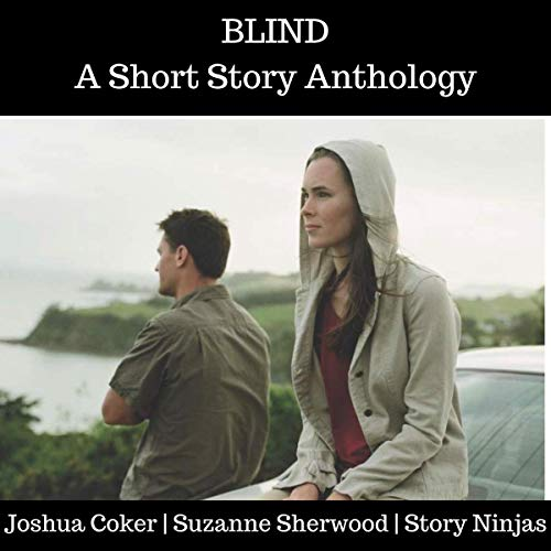 Blind Audiobook By Suzanne Sherwood,                                                                                        Josh Coker,                                                                                        Story Ninjas cover art