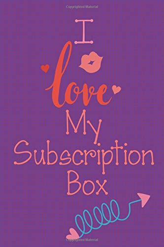 I love my subscription box - 100 page feint lined notebook