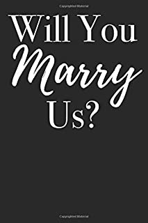 Will You Marry Us?: Blank Lined Journal
