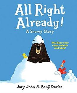 All Right Already! by [Jory John, Benji Davies]