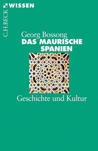 Das Maurische Spanien: Geschichte und Kultur (Beck'sche Reihe 2395)