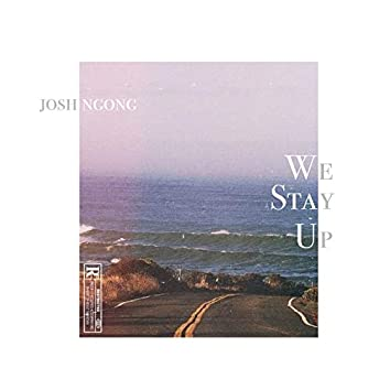 We Stay Up (feat. Josh)