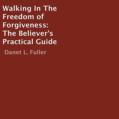 Walking in the Freedom of Forgiveness cover art