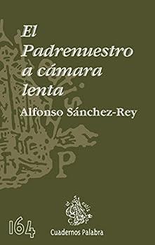 El Padrenuestro a cámara lenta  Cuadernos Palabra   Spanish Edition