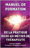 De la pratique Reiki au métier de thérapeute - Manuel de formation - Format Kindle - 8,90 €