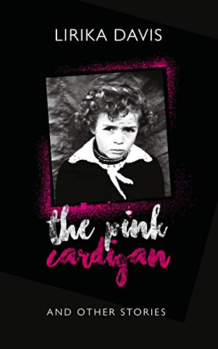 THE PINK CARDIGAN: Childhood Under Albanian Communism (English Edition)