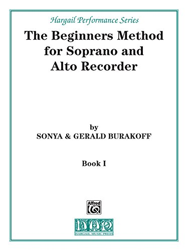 The Beginners Method for Soprano and Alto Recorder, Book 1 (Hargail Performance Series)