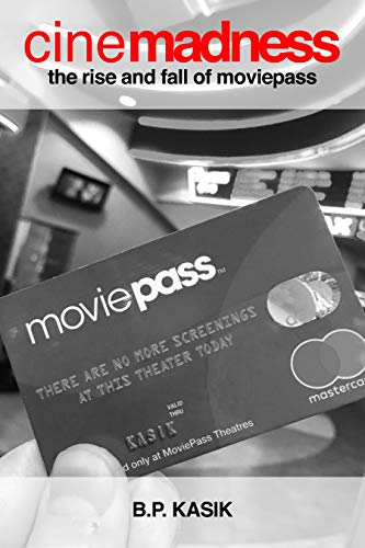 Cinemadness 2: The Rise and Fall of MoviePass (English Edition)