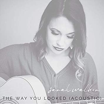 The Way You Looked (Acoustic)