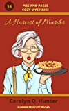 A Harvest of Murder (Pies and Pages Cozy Mysteries Book 14)