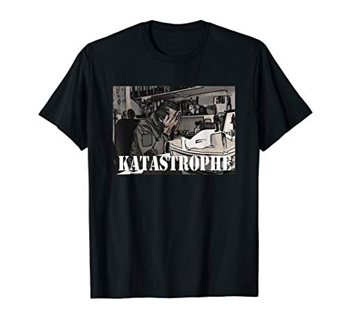 Katastrophe | T-Shirt T-Shirt