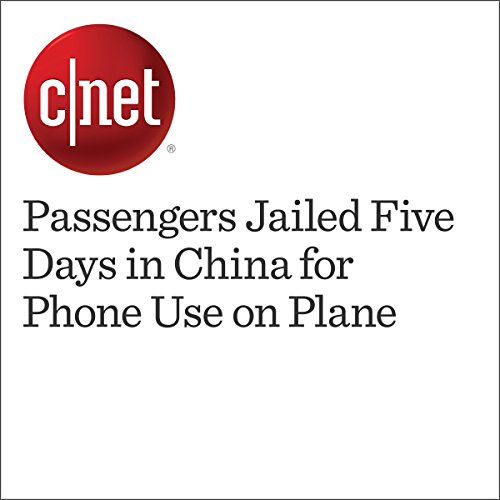 Passengers Jailed Five Days in China for Phone Use on Plane audiobook cover art