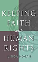 Keeping Faith With Human Rights (Moral Traditions)