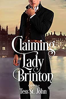 Claiming Lady Brinton (Regency Redemption Book 1) by [Tess St. John]