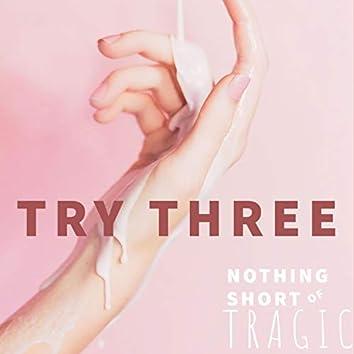 Try Three