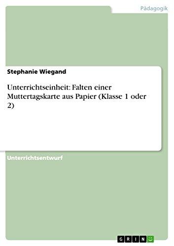 Unterrichtseinheit: Falten einer Muttertagskarte aus Papier (Klasse 1 oder 2)