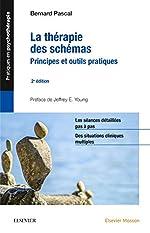 La thérapie des schémas - Principes et outils pratiques de Bernard PASCAL