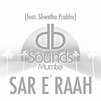 Sar E Raah (feat. Shwetha Prabhu)
