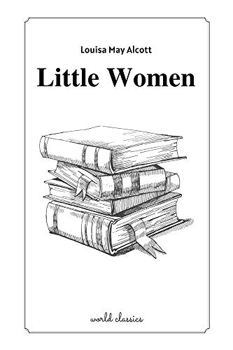 Little Women by Louisa May Alcott (English Edition)