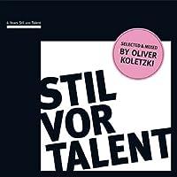 Oliver Koletzki Presents 6 years Stil vor Talent