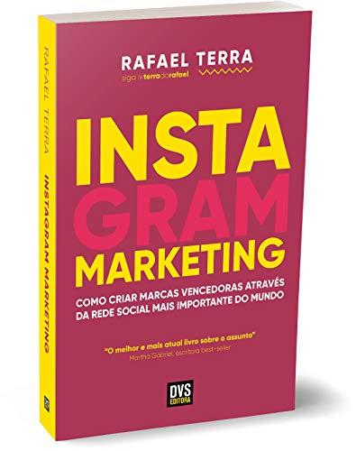 Instagram Marketing: Como criar marcas vencedoras através da rede social mais importante do mundo