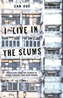 I Live in the Slums: Stories (The Margellos World Republic of Letters)