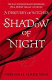 Harkness, D: Shadow of Night: the book behind Season 2 of major Sky TV series A Discovery of Witches (All...