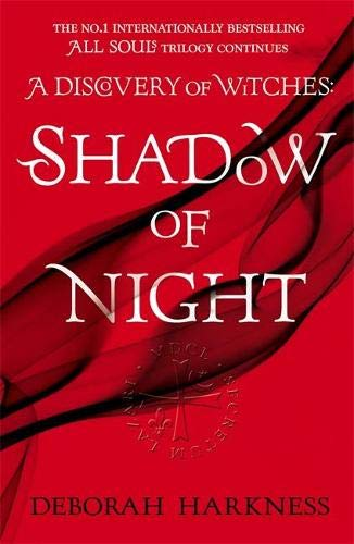 Harkness, D: Shadow of Night: the book behind Season 2 of major Sky TV series A Discovery of Witches (All Souls 2)