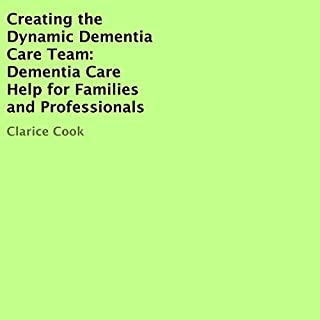 Creating the Dynamic Dementia Care Team audiobook cover art