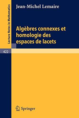 Algebres Connexes et Homologie des Espaces de Lacets (Lecture Notes in Mathematics (422), Band 422)