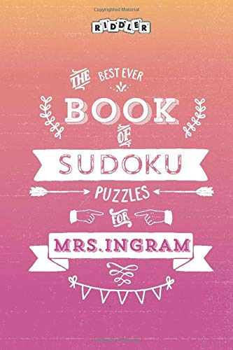 The Best Ever Book of Sudoku Puzzles for Mrs. Ingram