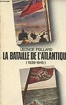 La bataille de l'Atlantique (1939-1945) (French Edition)
